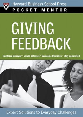 Giving Feedback: Expert Solutions to Everyday Challenges - Harvard Pocket Mentor (Paperback)