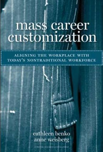 Mass Career Customization: Aligning the Workplace With Today's Nontraditional Workforce (Hardback)