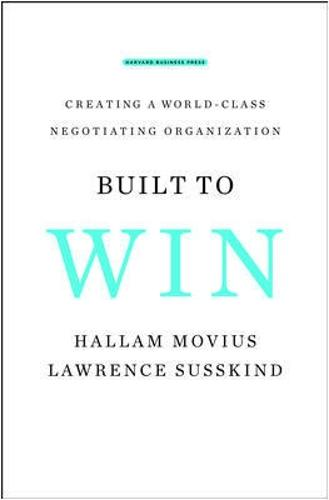 Built to Win: Creating a World-class Negotiating Organization (Hardback)