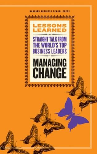 Managing Change: Fifty Lessons, Lessons Learned Series (Paperback)