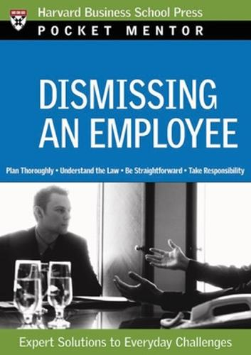 Dismissing an Employee: Expert Solutions to Everyday Challenges - Harvard Pocket Mentor (Paperback)