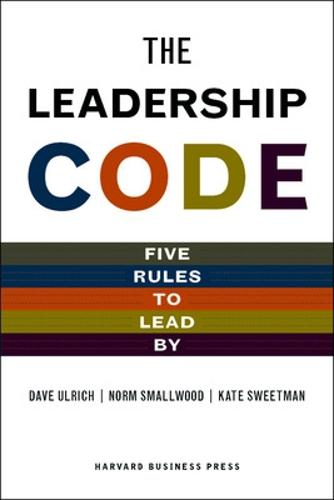 The Leadership Code: Five Rules to Lead by (Hardback)