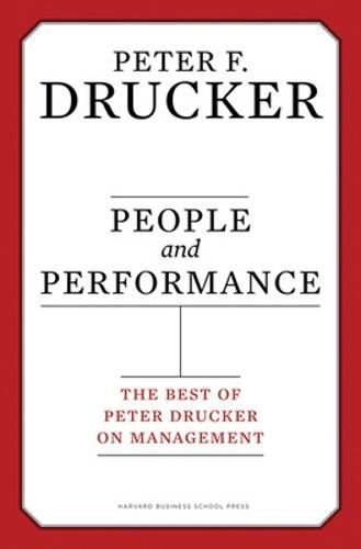 People and Performance: The Best of Peter Drucker on Management (Hardback)