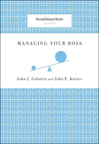 Managing Your Boss - Harvard Business Review Classics (Paperback)