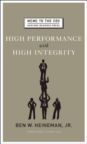 High Performance with High Integrity - Harvard Memo to the CEO (Hardback)