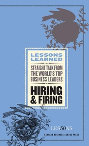 Hiring and Firing - Harvard Lessons Learned (Paperback)
