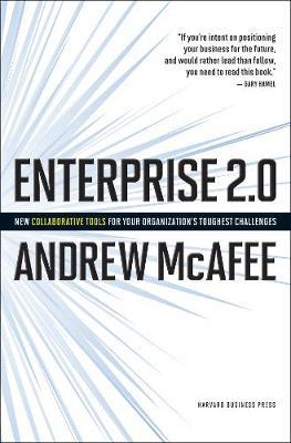 Enterprise 2.0: How to Manage Social Technologies to Transform Your Organization (Hardback)