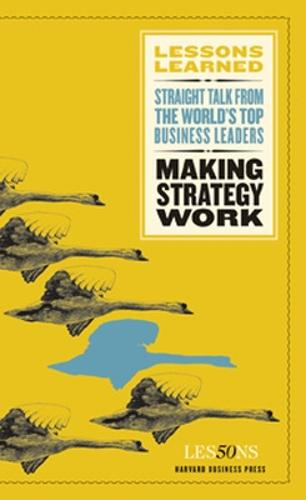 Making Strategy Work - Harvard Lessons Learned (Paperback)