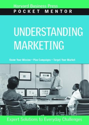 Understanding Marketing - Harvard Pocket Mentor (Paperback)