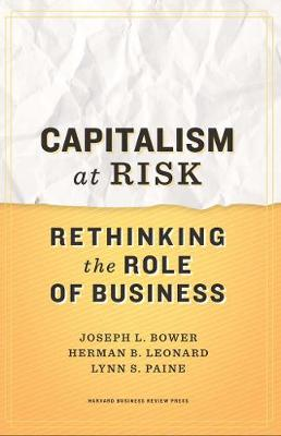 Capitalism at Risk: Rethinking the Role of Business (Hardback)