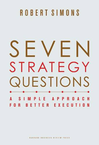 Seven Strategy Questions: A Simple Approach for Better Execution (Hardback)