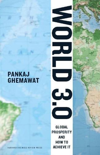 World 3.0: Global Prosperity and How to Achieve It (Hardback)
