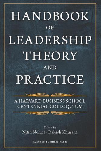Handbook of Leadership Theory and Practice: A Harvard Business School Centennial (Hardback)
