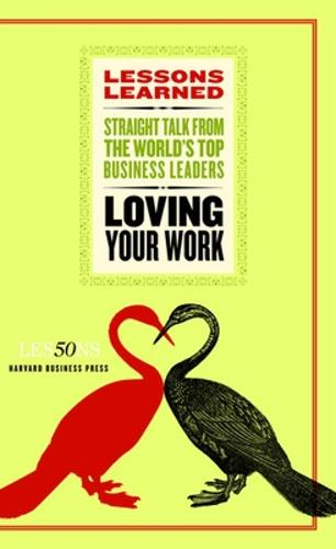 Loving Your Work - Harvard Lessons Learned (Paperback)