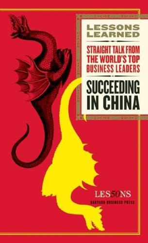 Succeeding in China - Harvard Lessons Learned (Paperback)