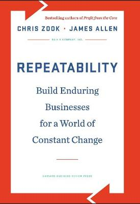 Repeatability: Build Enduring Businesses for a World of Constant Change (Hardback)