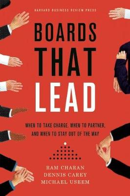 Boards That Lead: When to Take Charge, When to Partner, and When to Stay Out of the Way (Hardback)