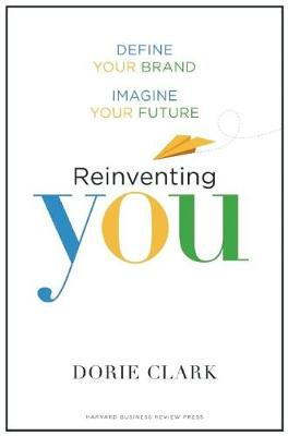 Reinventing You: Define Your Brand, Imagine Your Future (Hardback)