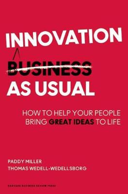 Innovation as Usual: How to Help Your People Bring Great Ideas to Life (Hardback)