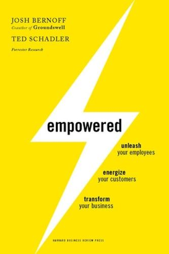Empowered: Unleash Your Employees, Energize Your Customers, and Transform Your Business (Hardback)