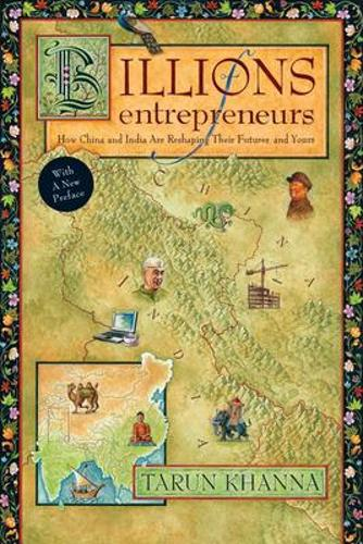 Billions of Entrepreneurs: How China and India Are Reshaping Their Futures and Yours (Paperback)
