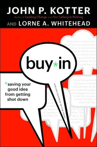 Buy-In: Saving Your Good Idea from Getting Shot Down (Hardback)
