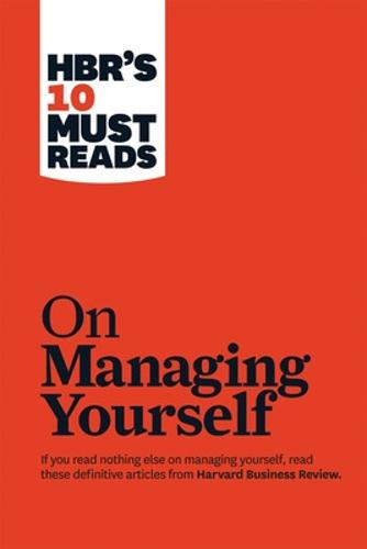 "HBR's 10 Must Reads on Managing Yourself (with bonus article ""How Will You Measure Your Life?"" by Clayton M. Christensen) - Harvard Business Review Must Reads (Paperback)"