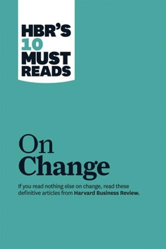 """HBR's 10 Must Reads on Change Management (including featured article """"Leading Change,"""" by John P. Kotter) - Harvard Business Review Must Reads (Paperback)"""