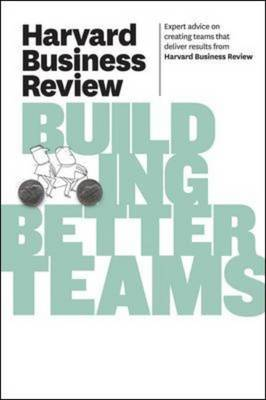 Harvard Business Review on Building Better Teams - Harvard Business Review (Paperback)
