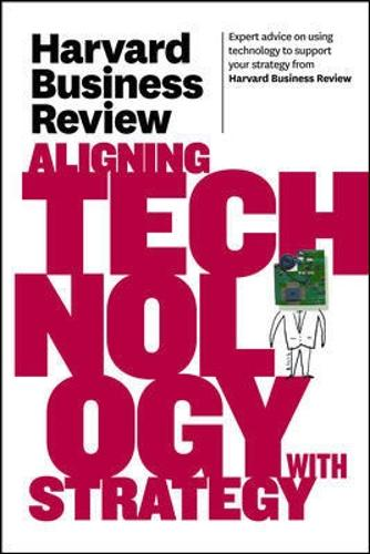 Harvard Business Review on Aligning Technology with Strategy - Harvard Business Review (Paperback)