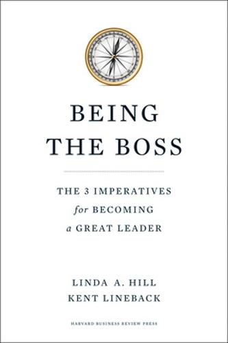 Being the Boss: The 3 Imperatives for Becoming a Great Leader (Hardback)