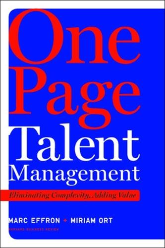 One Page Talent Management: Eliminating Complexity, Adding Value (Hardback)
