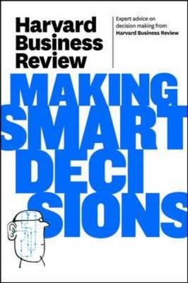 Harvard Business Review on Making Smart Decisions - Harvard Business Review (Paperback)