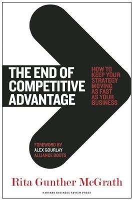 The End of Competitive Advantage: How to Keep Your Strategy Moving as Fast as Your Business (Hardback)