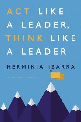 Act Like a Leader, Think Like a Leader (Hardback)