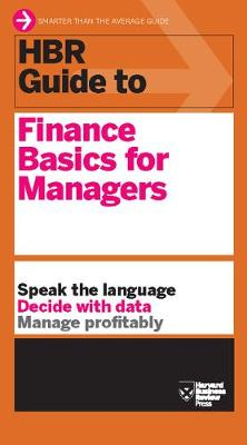 HBR Guide to Finance Basics for Managers (HBR Guide Series) - HBR Guide (Paperback)