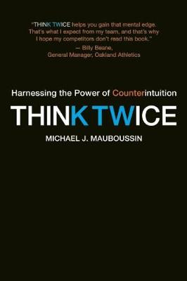 Think Twice: Harnessing the Power of Counterintuition (Paperback)