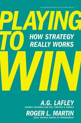 Playing to Win: How Strategy Really Works (Hardback)