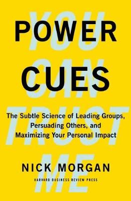 Power Cues: The Subtle Science of Leading Groups, Persuading Others, and Maximizing Your Personal Impact (Hardback)