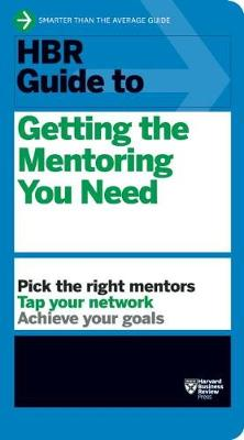 HBR Guide to Getting the Mentoring You Need (HBR Guide Series) - HBR Guide (Paperback)
