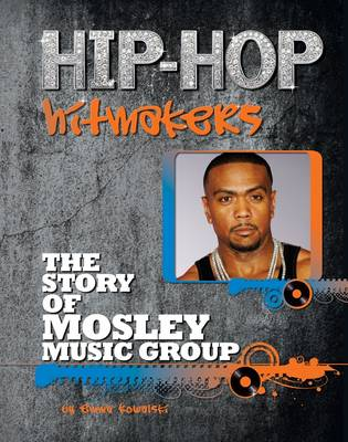 The Story of Mosley Music Group - Hip-Hop Hitmakers (Hardback)