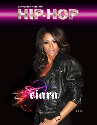 Ciara - Superstars of Hip Hop (Hardback)