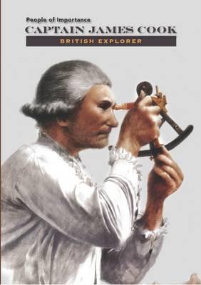 Captain James Cook - British Explorer (Hardback)