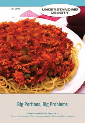 Big Portions Big Problems - Understanding Obesity (Hardback)