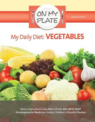 My Daily Diet: Vegetables - On My Plate (Hardback)