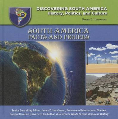 South America: Facts And Figures - Discovering South America (Hardback)