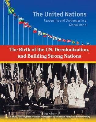 The Birth of the UN Decolonization and Building Strong Nations - The United Nations (Hardback)