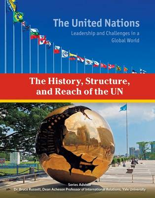 The History Structure and Reach of the UN - The United Nations (Hardback)