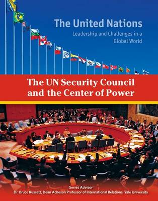 The UN Security Council and the Center of Power - The United Nations (Hardback)