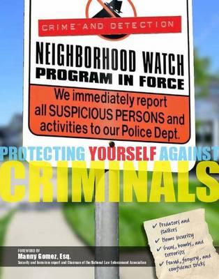 Protecting Yourself Against Criminals (Hardback)
